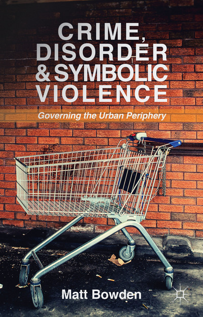 Crime Disorder and Symbolic Violence